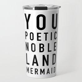 Poetic Noble Land Mermaid Travel Mug