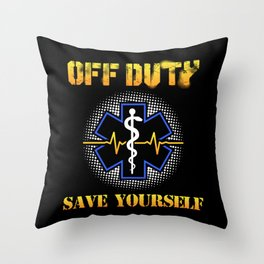 Off Duty Save Yourself - Funny EMS EMT Paramedic Illustration Throw Pillow