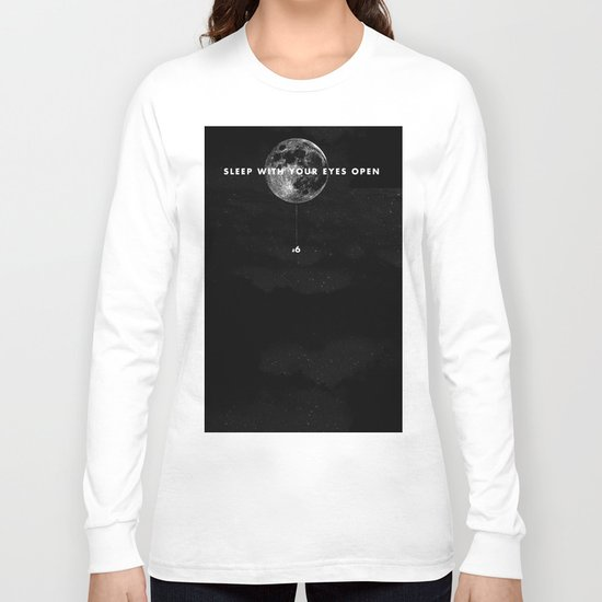 Sleep With Your Eyes Open Long Sleeve T-shirt