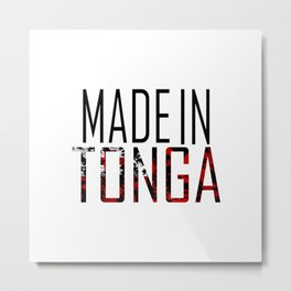 Made In Tonga Metal Print
