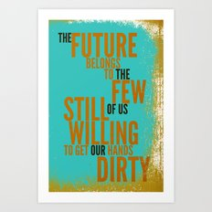 The Future Belongs to You Art Print