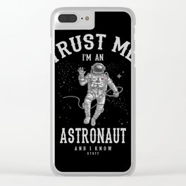 Trust me I'm an Astronaut Clear iPhone Case