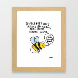 Bumblebees need more sweets Framed Art Print