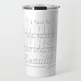 Awesome & Trendy Tshirt Designs Beautiful Nurse Mom Travel Mug