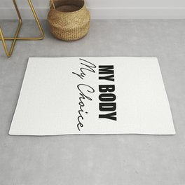 My Body My Choice Women's Rights Equality Rug