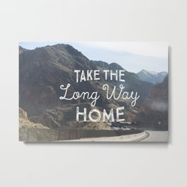 Take the long way home. Metal Print
