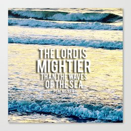 The Lord is Mightier than the Seas Canvas Print