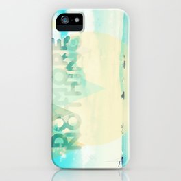 Do More Nothing iPhone Case