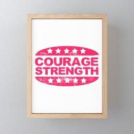 Motivational Courage Tshirt Design COURAGE STRENGTH Framed Mini Art Print