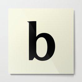 b (BLACK & BEIGE LETTERS) Metal Print
