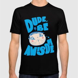 Dude Be Awesome T-shirt