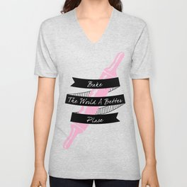Bake the world a better place. Rolling in Pink. Unisex V-Neck