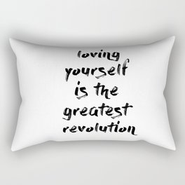 Loving yourself is the greatest revolution Rectangular Pillow