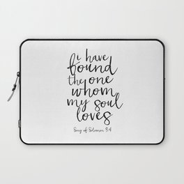 Song Of Solomon,Bible Verse,Scripture Art,I Have Found The One Whom My Soul Loves,Typography Art Laptop Sleeve