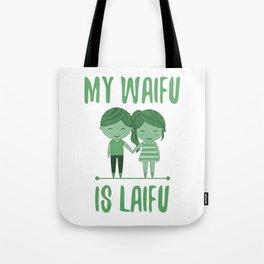My Waifu Is Laifu Tote Bag