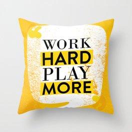 Work Hard Play More Throw Pillow