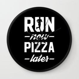 Run Now Pizza Later Wall Clock