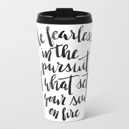 Inspirational Quote Be Fearless in White Metal Travel Mug