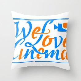 We Love Cinema Throw Pillow