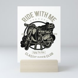 Scooters, ride with me - Awesome scooter rider Gift Mini Art Print