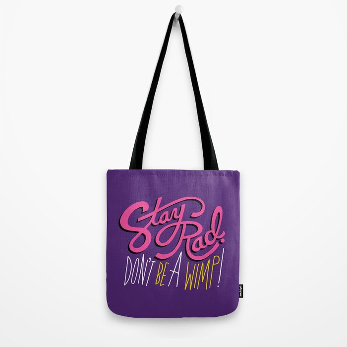 Stay Rad. Don't Be a Wimp. Tote Bag