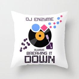 DJ Enzyme - Always Breaking It Down Throw Pillow