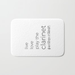 Live, love, play the clarinet Bath Mat