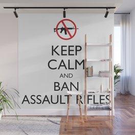 Keep Calm and Ban Assault Rifles Wall Mural