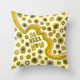 be here now // groovy flower power days // art by surfy birdy Throw Pillow