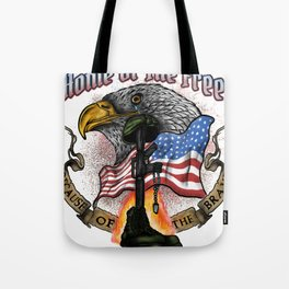 Land of the Free Because of the Brave Fourth July Tote Bag