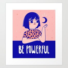 Be Powerful Art Print