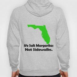 FLA We Salt Margaritas not sidewalks Hoody