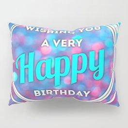 Happy Birthday Pillow Sham