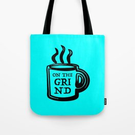 On The Grind Tote Bag