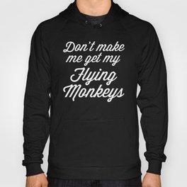 Flying Monkeys Funny Quote Hoody