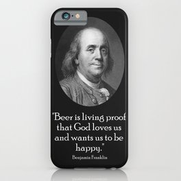 Ben Franklin and Quote About Beer iPhone Case