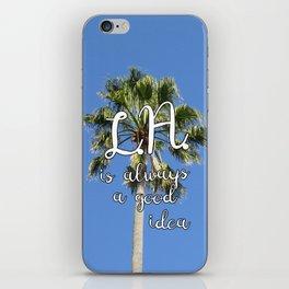 Los Angeles Is Always a Good Idea! iPhone Skin