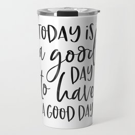today is a good day for a good day wood framed sign, grey sign, wood sign, barnwood, kitchen sign Travel Mug
