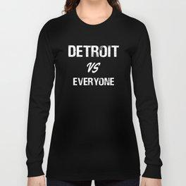Detroit VS Everyone T-Shirt Funny Michigan Gift Shirt Detroit Versus Everyone Shirts Long Sleeve T-shirt