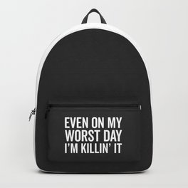 Worst Day Killin' It Gym Quote Backpack
