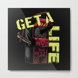Get a Life retro Game Machine Gamer Gift Metal Print