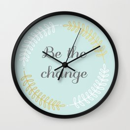 Be the change #1 Wall Clock