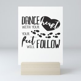 Dance with your heart Mini Art Print