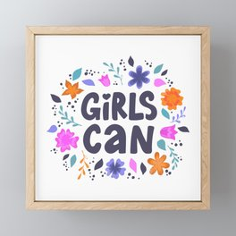 Girls can - hand drawn quotes illustration. Funny humor. Life sayings. Framed Mini Art Print