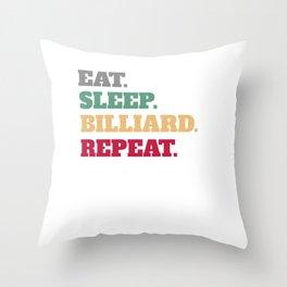 Eat Sleep Billiard Pool Billiards Cue Sports Repeat Throw Pillow
