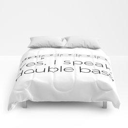 Do you speak double bass? Comforters