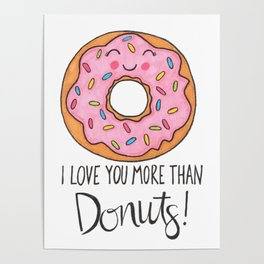 I Love You More Than Donuts Poster