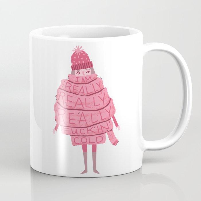 Really Really Really Fucking Cold Coffee Mug