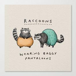 Raccoons Wearing Baggy Pantaloons Canvas Print