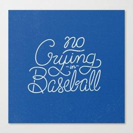 No Crying in Baseball Canvas Print